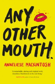 Book Review: Any Other Mouth, by Anneliese Mackintosh